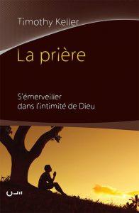 """Page couverture du livre """"La prière"""" de Tim Keller"""