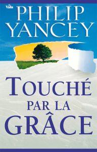 """Page couverture de """"Touché par la grâce"""" de Philip Yancey"""